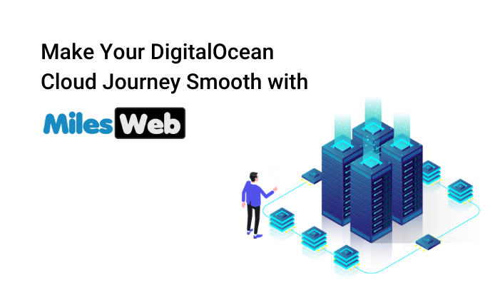 DigitalOcean Cloud Journey Smooth with MilesWeb